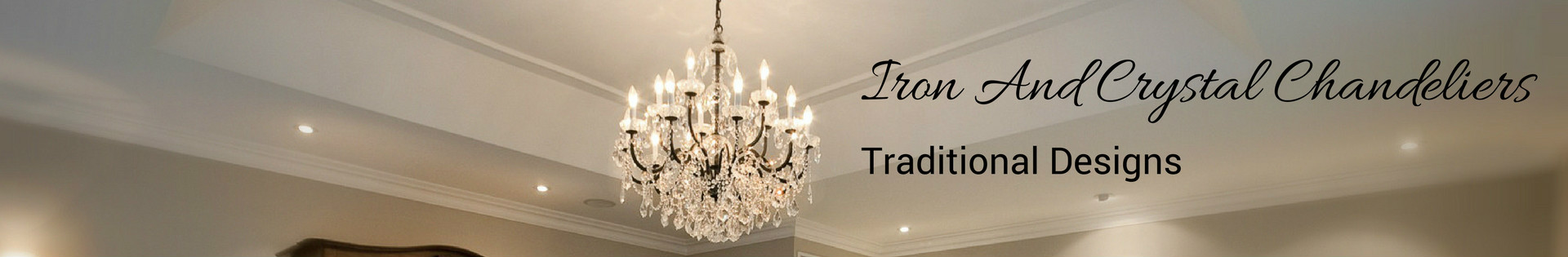 Product Category Banner 1920 x 315 Iron And Crystal Chandeliers